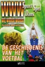 Josée  Wouters WWW-Sport, spel & dans De geschiedenis van het voetbal