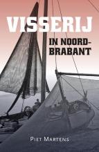Piet Martens , Visserij in Noord-Brabant