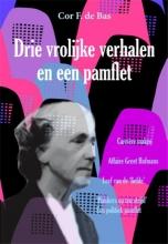 C.F. de Bas Drie vrolijke verhalen en een pamflet