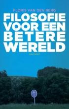 Floris van den Berg , Filosofie voor een betere wereld
