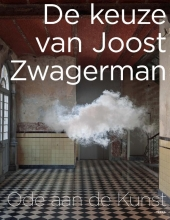 Joost Zwagerman , De keuze van Joost Zwagerman