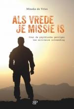 Mineke de Vries , Als vrede je missie is