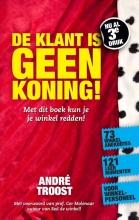 André  Troost De klant is geen koning!