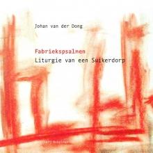 Johan van der Dong , Fabriekspsalmen