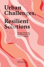 Tijs van den Boomen, Eric  Frijters, Sandra van Assen, Marco  Broekman Urban challenges, resilient solutions