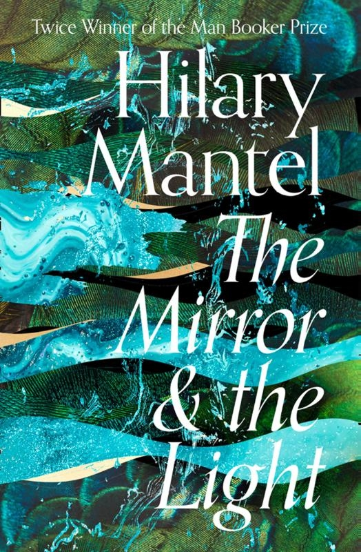 Hilary Mantel,The Mirror & The Light