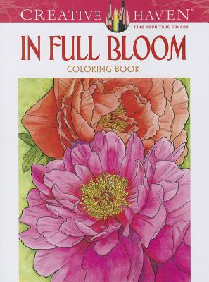 Ruth Soffer,Creative Haven In Full Bloom Coloring Book