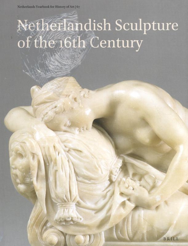 Ethan Matt Kavaler, Frits Scholten, Joanna Woodall,Netherlands Yearbook for History of Art Nederlands Kunsthistorisch Jaarboek 67 (2017)