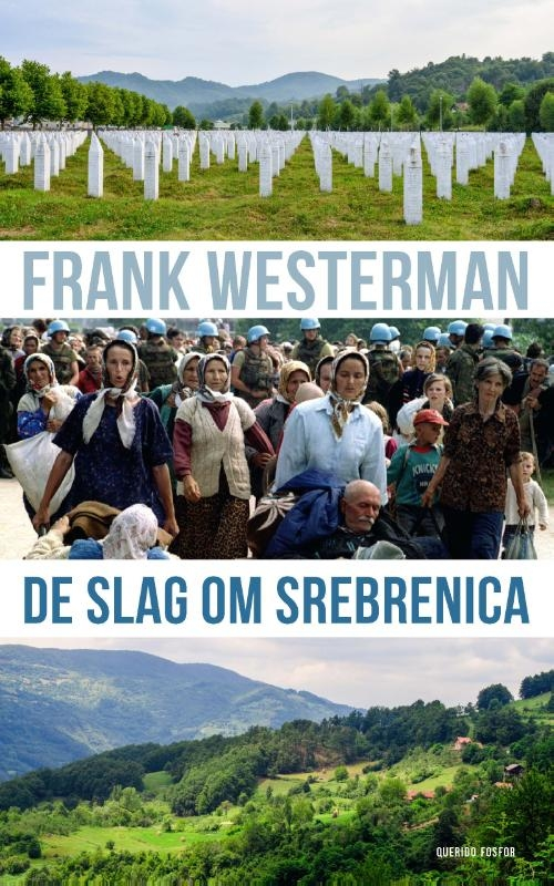 Frank Westerman,De slag om Srebrenica