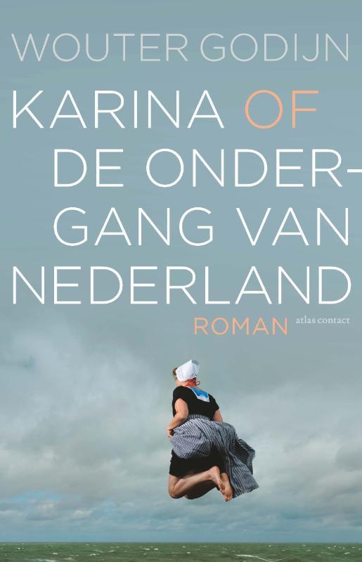 Wouter Godijn,Karina of de ondergang van Nederland
