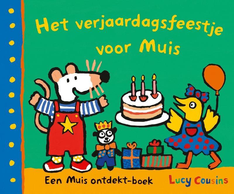 Lucy Cousins,Het verjaardagsfeestje voor Muis