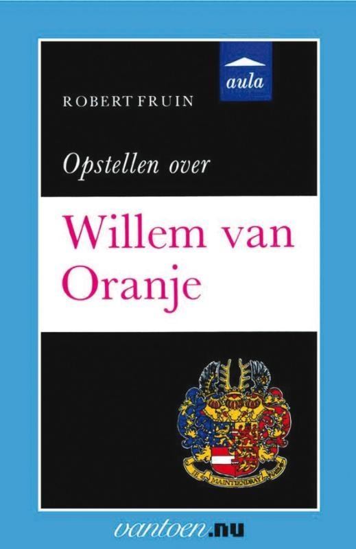 R. Fruin,Opstellen over Willem van Oranje