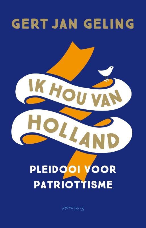 Gert Jan Geling,Ik hou van Holland