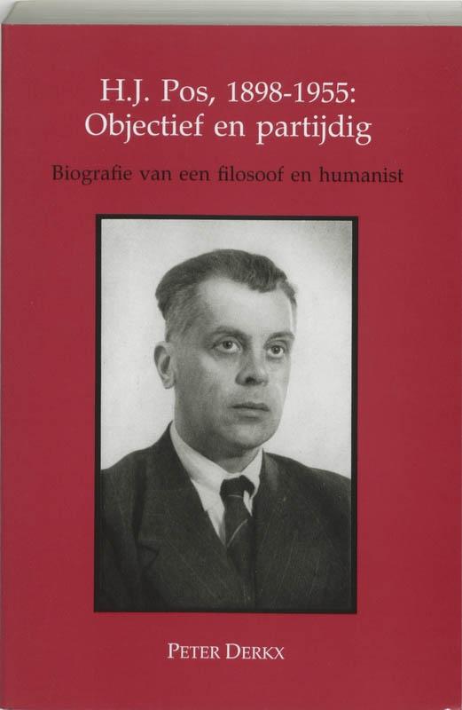 P. Derkx,H J Pos 1898-1955 objectief en partijdig
