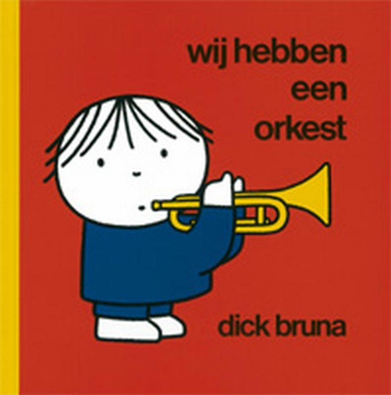 Dick Bruna,Wij hebben een orkest