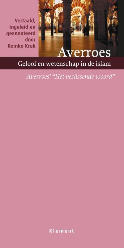 Averroes,Geloof en wetenschap in de islam