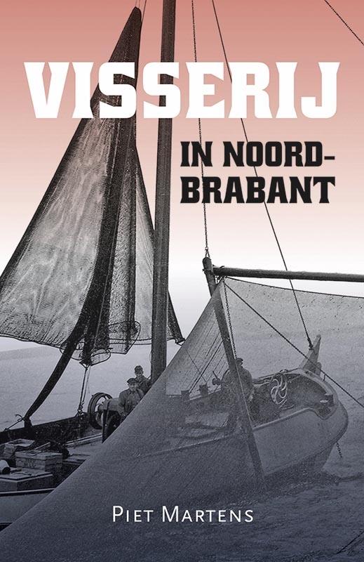 Piet Martens,Visserij in Noord-Brabant