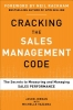 Jason Jordan,   Michelle Vazzana,Cracking the Sales Management Code: The Secrets to Measuring and Managing Sales Performance