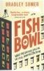 Somer, Bradley,Fishbowl