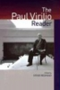 Virilio, Paul,The Paul Virilio Reader