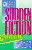 Shapard, Robert,Sudden Fiction International