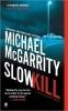 McGarrity, Michael,Slow Kill