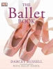 Bussell, Darcey,   Linton, Patricia,The Ballet Book