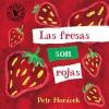 Horacek, Petr,Las Fresas Son Rojas