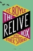 C. Boyle T.,Relive Box and Other Stories