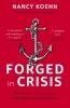 Koehn, Nancy,Forged in Crisis