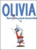 Falconer, Ian,Olivia Forma Una Banda/ Olivia Forms a Band