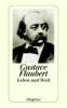 Flaubert, Gustave,Leben und Werk