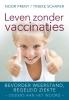 Noor  Prent, Tineke  Schaper,Leven zonder vaccinaties
