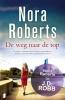 <b>Nora  Roberts</b>,De weg naar de top