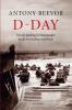 <b>Antony  Beevor</b>,D-Day