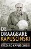 Ryszard  Kapuscinski,De draagbare Kapuscinski