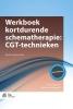 Jenny  Broersen, Michiel van Vreeswijk,Werkboek kortdurende schematherapie: CGT-technieken