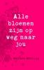<b>Marleen  Stelling</b>,Alle bloemen zijn op weg naar jou