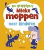 ,<b>De grappigste Mieke moppen voor kinderen</b>