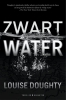 Louise  Doughty,Zwart water