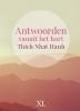 Thich  Nhat Hnah,Antwoorden vanuit het hart