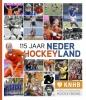 <b>115 jaar Nederland Hockeyland</b>,De cultuur van het Nederlandse hockey en hoogte- en dieptepunten van beide nationale teams