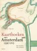 Marc  Hameleers, Anne van Noord,Kaartboeken van Amsterdam 1559-1703