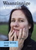 <b>Rianne  Spit, Allard de Witte, Lieke van den Krommenacker, Marten  Visser</b>,Waanzinnige verhalen