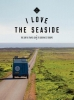 <b>Alexandra  Gossink, Geert-Jan  Middelkoop</b>,I Love the Seaside