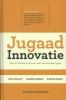 Navi Radjou, Jaideep Prabhu, Simone Ahuja,Jugaad innovatie