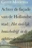 <b>Geert Medema</b>,Achter de fa&ccedil;ade van de Hollandse stad