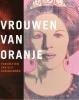 ,Vrouwen van Oranje - Portretten van vijf koninginnen