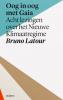 Bruno  Latour ,Oog in oog met Gaia