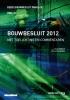 M. van Overveld M.I.  Berguis  P.J. van der Graaf,Bouwbesluit 2012 editie 2017-2018